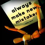 always make new mistakes by elycefeliz, on Flickr
